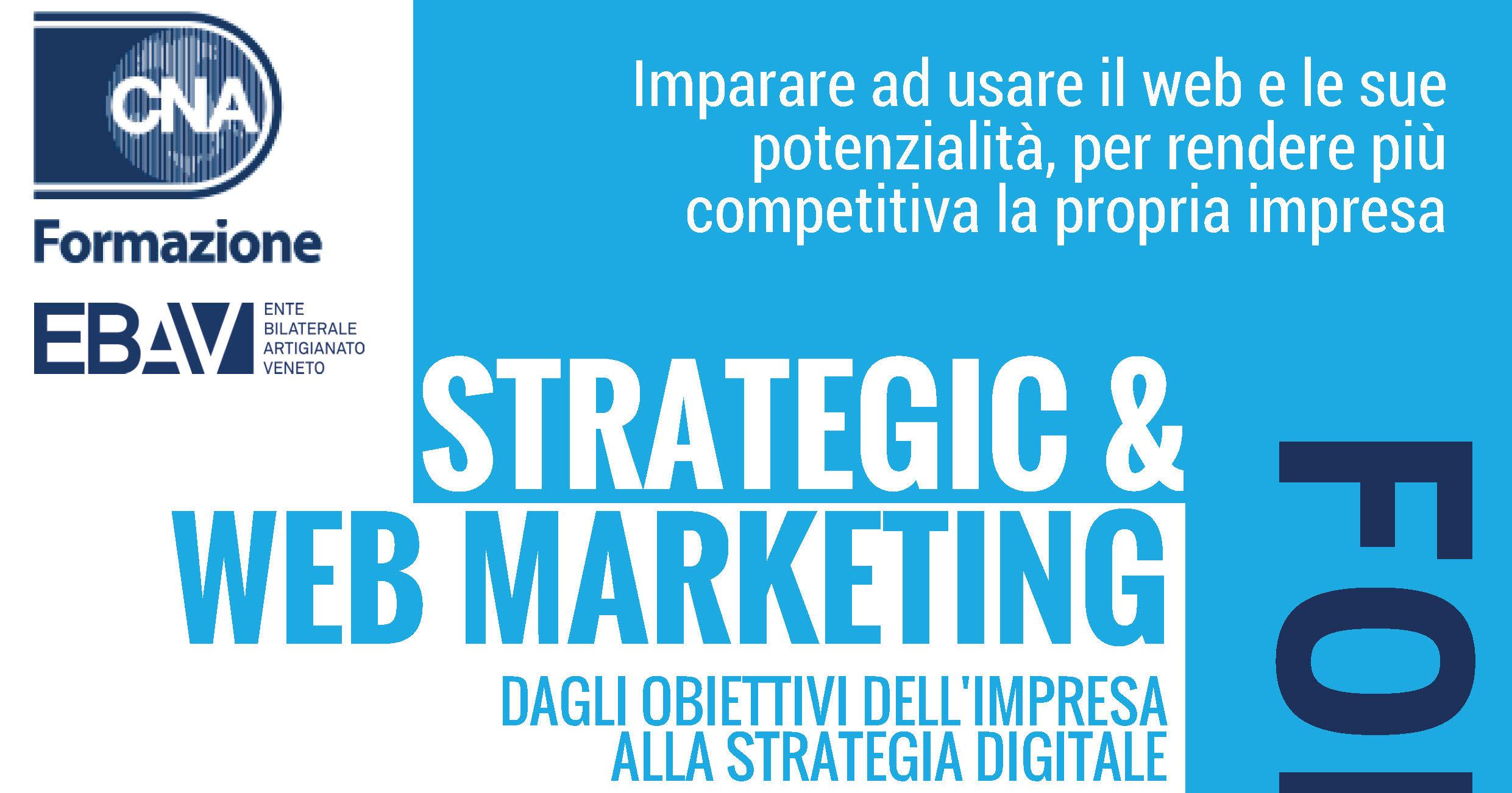 Strategic & Web Marketing: dagli obiettivi dell'impresa alla strategia digitale